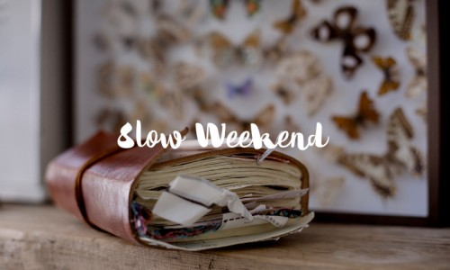 Slow Weekend #8
